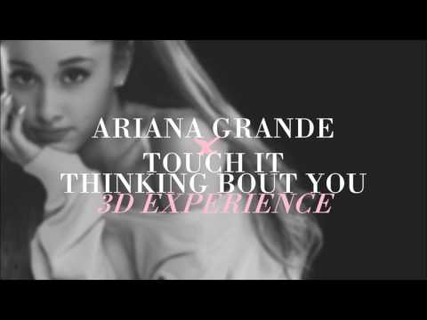 Ariana Grande - Touch It / Thinking Bout You (3D Experience)