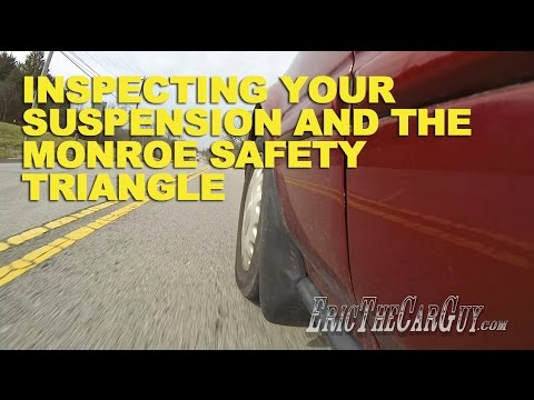 Inspecting Your Suspension and the Monroe Safety Triangle -EricTheCarGuy