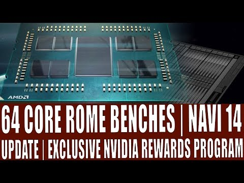 Rome - More Zen 2 Benchmarks Leak | Navi 14 Update | Exclusive - Nvidia Testing Rewards Program