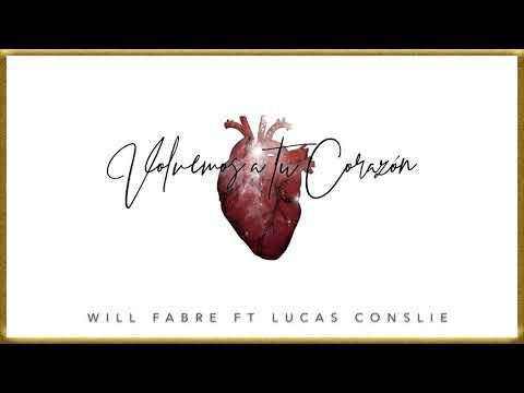 Volvemos a Tu Corazón - Will Fabre (Feat. Lucas Conslie)