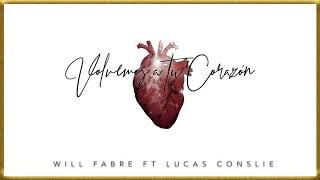 Volvemos a Tu Corazón - Will Fabre (Feat. Lucas Conslie) thumbnail