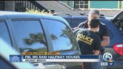 FBI, IRS raid halfway houses