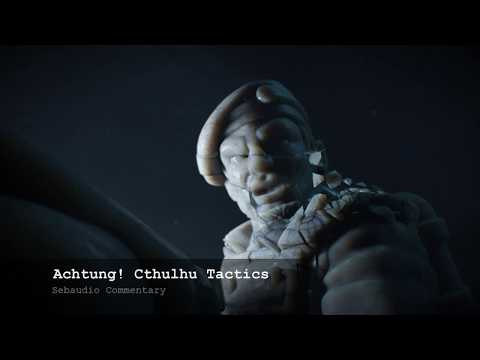 SEBAUDIO COMMENTARY | Achtung! Cthulhu Tactics |
