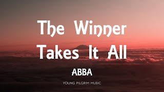 ABBA - The Winner Takes It All (Lyrics)
