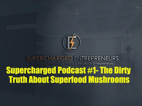 The Dirty Truth About Superfood Mushrooms [Medicinal Mushrooms]