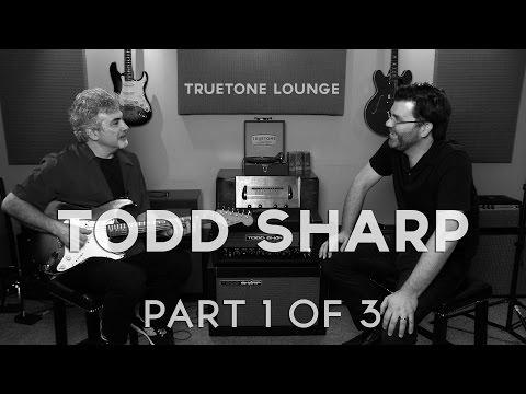 Todd Sharp (of Todd Sharp Amps)  | Truetone Lounge
