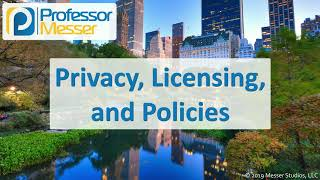 Privacy, Licensing, and Policies - CompTIA A+ 220-1002 - 4.6