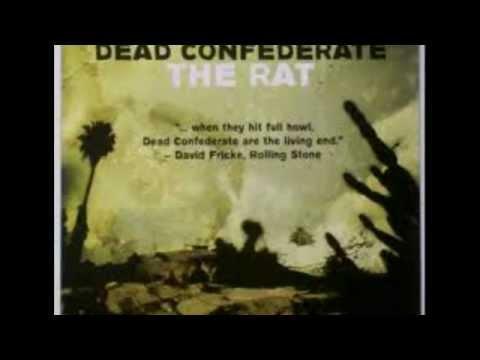 Dead Confederate-The Rat