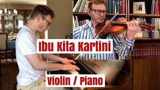 Ibu Kita Kartini, oleh W.R. Supratman (Violin/piano)