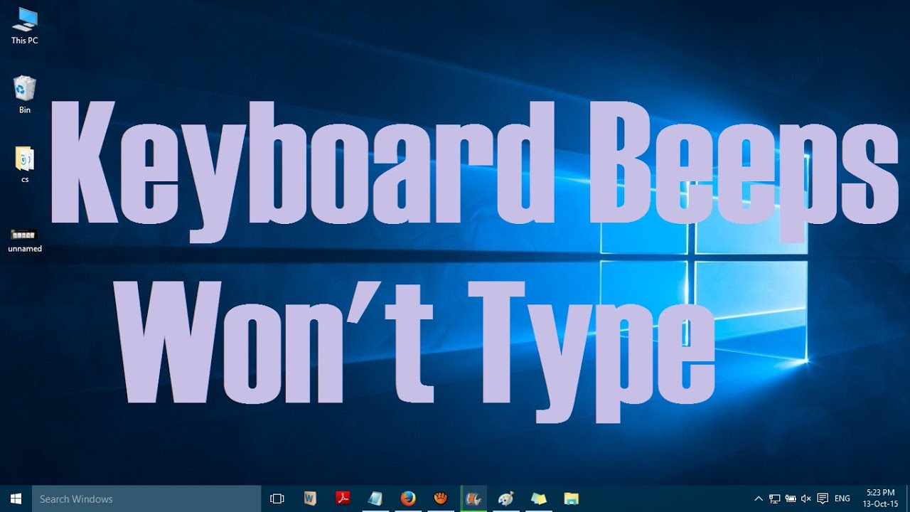 Keyboard Beeps But Wont Type In Windows 10 Solved