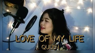 LOVE OF MY LIFE - QUEEN (cover by dindahany)