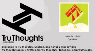 Nostalgia 77 Octet - Question - Tru Thoughts Jukebox