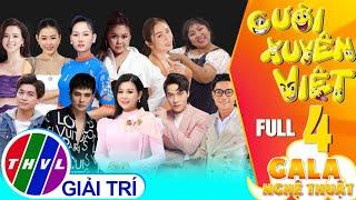Gala nghệ thuật Cười xuyên Việt - Tập 4 FULL