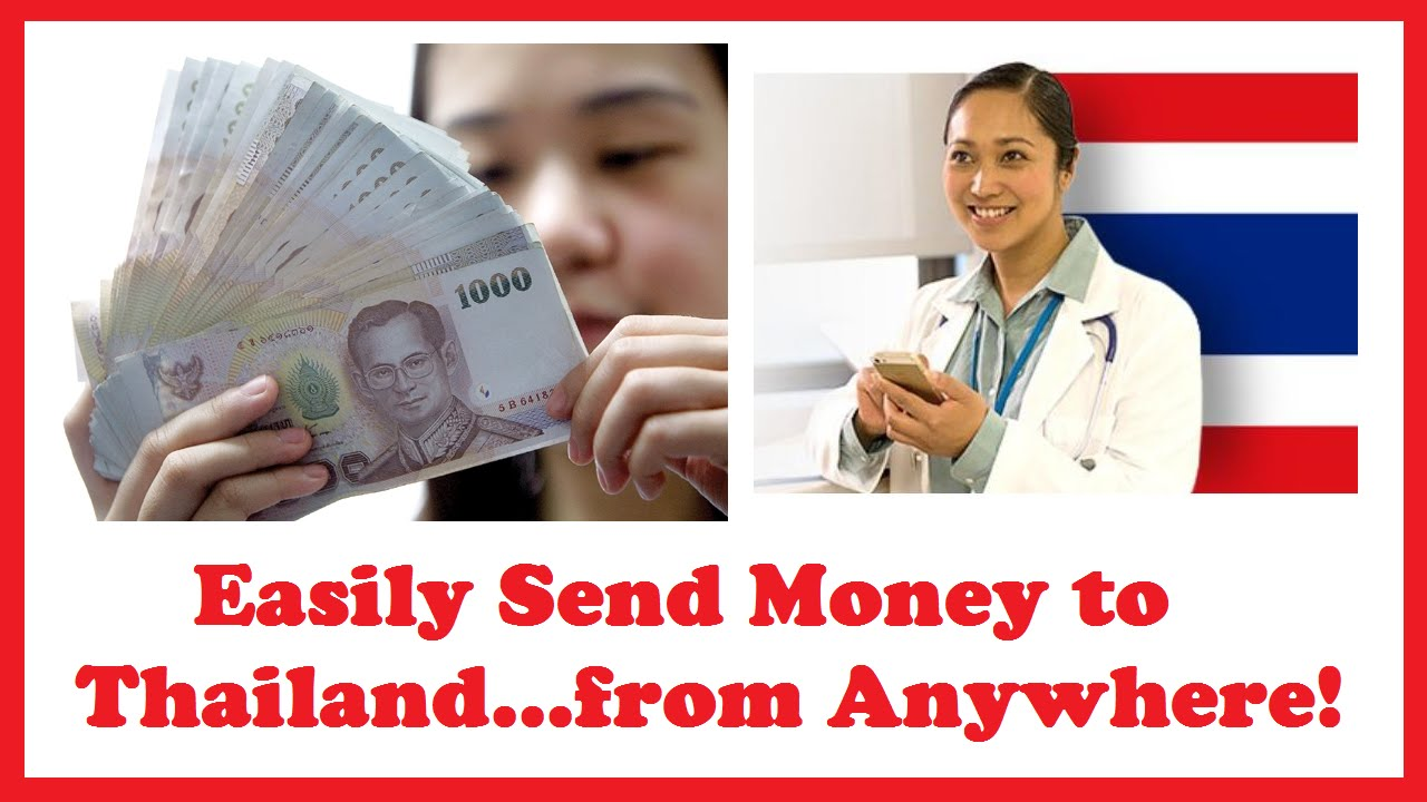 Easily Send Money To Thailand From Anywhere