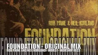 Foundation EP - Rob Paine and Neil Kurland - Original Mix
