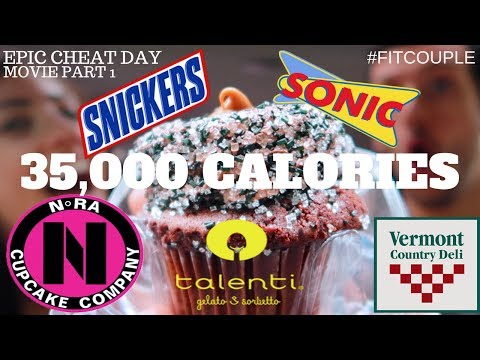35,000 CALORIE CHEAT DAY MOVIE | Part 1