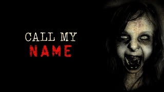"""Call My Name"" Creepypasta"