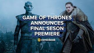 BREAKING: Game of Thrones Reveals Final Season Premiere