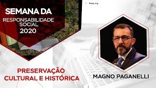 3º DIA DA SEMANA DA RESPONSABILIDADE SOCIAL | PRESERVAÇÃO HISTÓRICA | Professor  Magno Paganelli