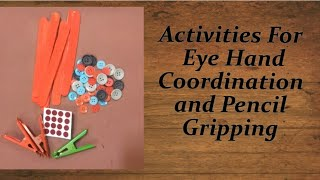 Activities for Eye Hand Coordination and Pencil Gripping.