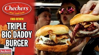 Checkers' Triple Big Daddy Burger Food Review   *WE WERE IN A COMMERCIAL*