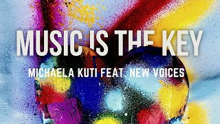 MICHAELA KUTI feat. NEW VOICES - Music is the Key (Offizielles Musikvideo)