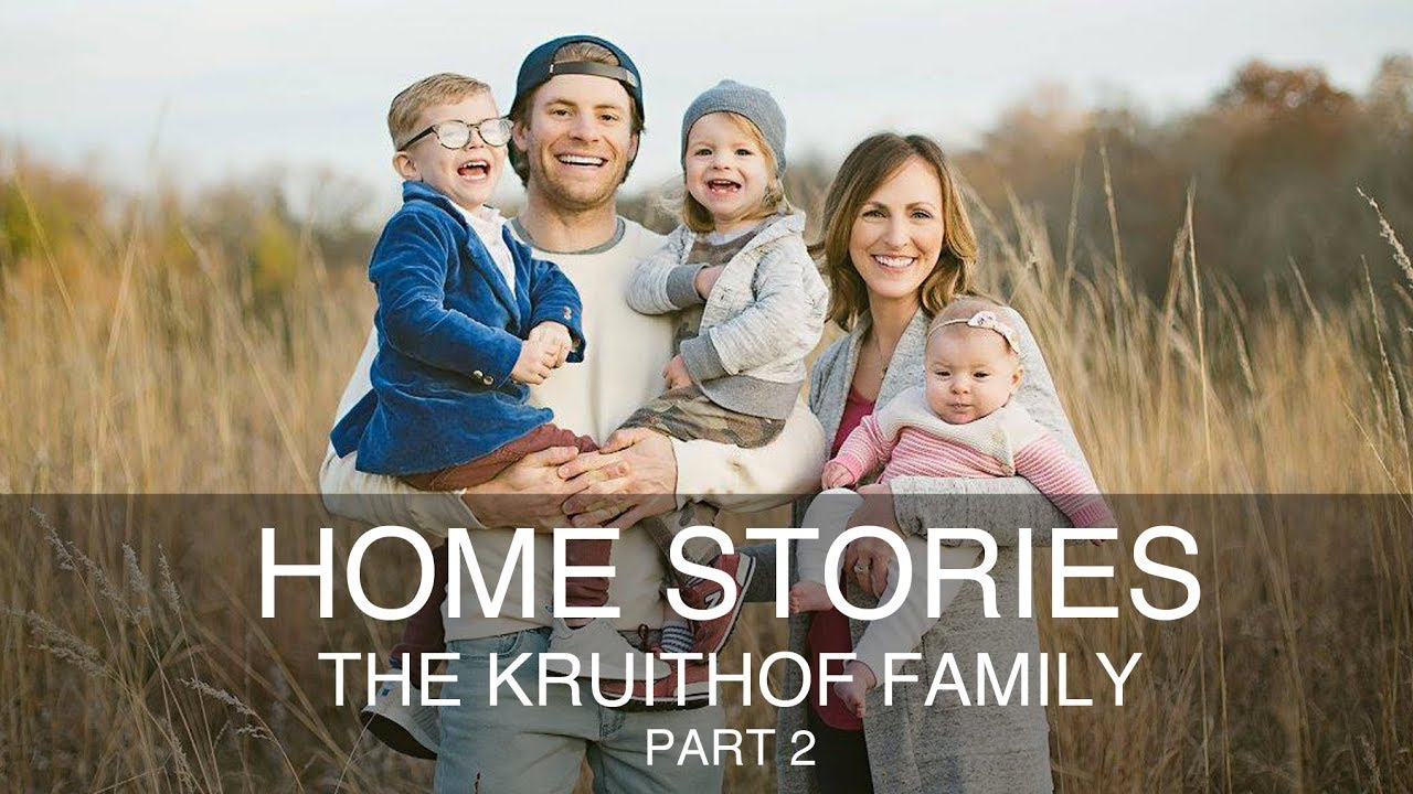 Home Stories - The Kruithof Family Pt 2 | Living By Family & Vision for the Home