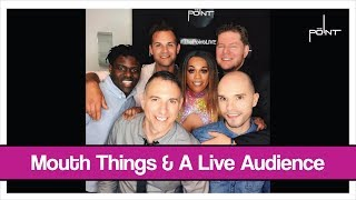 The Point - S01E33 - Mouth Things & A Live Audience