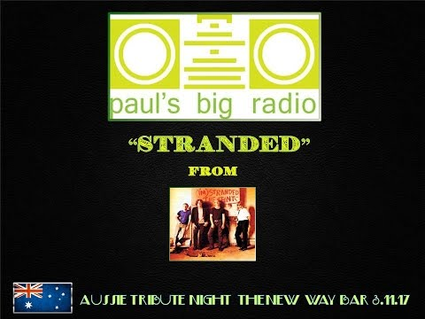 "Paul's Big Radio: ""Stranded"" Aussie Tribute Night New Way Bar 3.11.17"