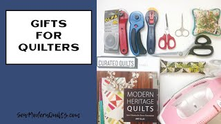 Sew Modern Quilts: Gifts for Quilters