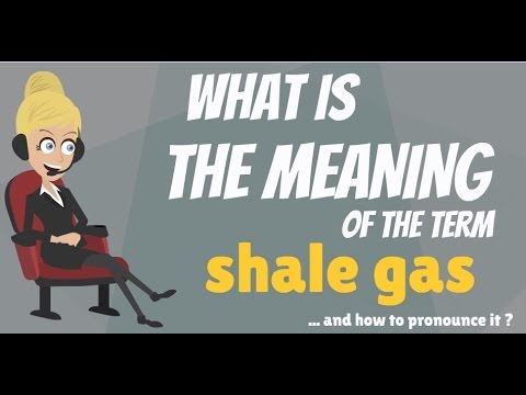 What is SHALE GAS? What does SHALE GAS mean? SHALE GAS meaning, definition & explanation