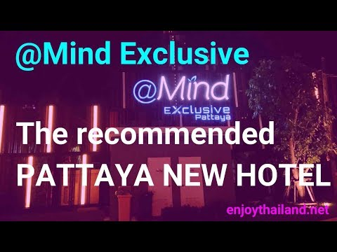 The recommended cheap hotel【At Mind Exclusive Pattaya Hotel】