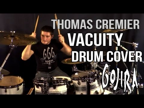 Vacuity - Gojira [Drum Cover by Thomas Crémier] (HD)