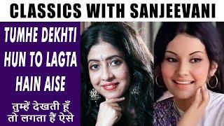 Classics with Sanjeevani Bhelande | Tumhe Dekhti Hun | Lata Mangeshkar | Naqsh Lyalpuri | Jaidev