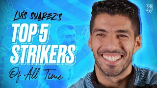 Luis Suarez Picks His Top 5 Strikers of All Time