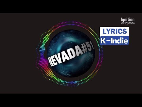 [Lyric Video] Nevada #51 (네바다51) - Ignition (With 조규현 of 리플렉스)