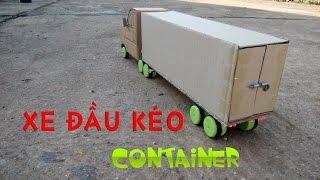 Hướng dẫn làm xe Đầu kéo, container điều khiển từ xa