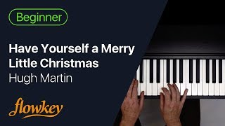 Have Yourself a Merry Little Christmas – Hugh Martin (Easy Piano Tutorial)