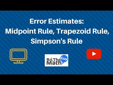 Error Estimates (Midpoint Rule, Trapezoid Rule, Simpson's Rule)