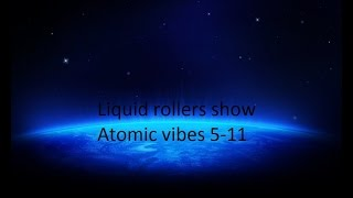 Liquid rollers show atomic vibes 5-11 Cut 15m soulful liquid dnb mix - Desperado AI