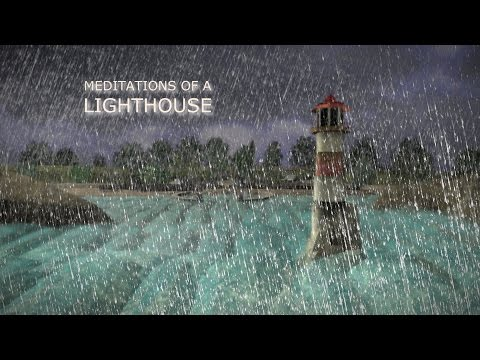 Meditations Of A Lighthouse (60-second version)
