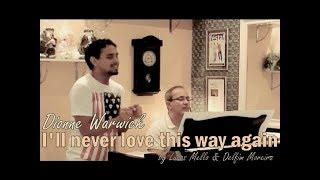 I'll never love this way again - Dionne Warwick - by Lucas Mello and Delfim Moreira (Ensaio)