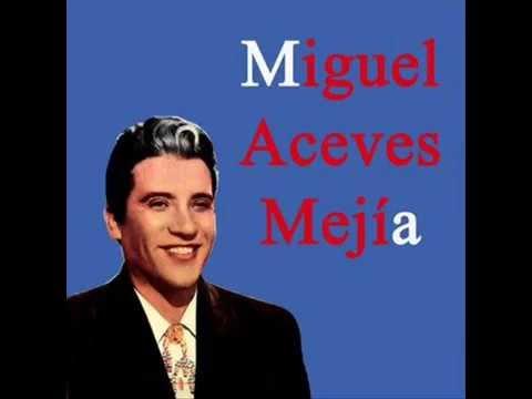 Miguel Aceves Mejia Te Amare Toda La Vida