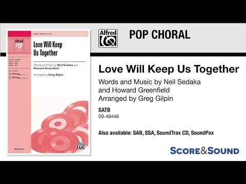 Love Will Keep Us Together, arr. Greg Gilpin – Score & Sound