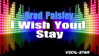 Brad Paisley - I Wish You'd Stay (Karaoke Version) with Lyrics HD Vocal-Star Karaoke