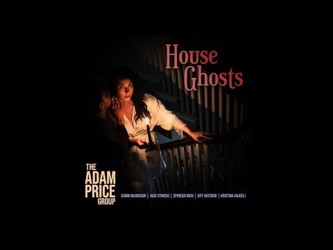 House Ghosts - The Adam Price Group Mp3