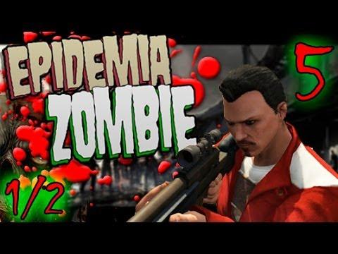 GTA V Online - Epidemia Zombie Cap. 5 -1/2-  El Final Del Principio -