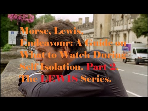 Download Morse, Lewis, Endeavour: A Guide on What to Watch During Self Isolation. Part 2. The LEWIS Series.