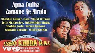 Apna Dulha Zamane Se Nirala Best Song - Ishq Khuda Hai|Sukhwinder Singh|Vinod Rathod