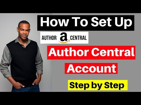 How To Set Up An Amazon Author Central Account | Kindle Publishing 2018